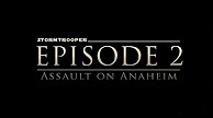 Stormtrooper Episode 2: Assault on Anaheim